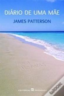 Diário de uma Mãe - James Patterson
