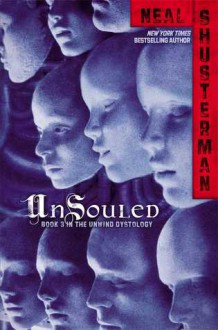 UnSouled (Unwind, #3) - Neal Shusterman