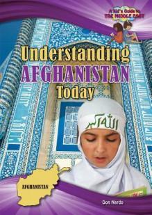 Understanding Afghanistan Today - Don Nardo