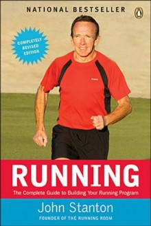 Running: The Complete Guide to Building Your Running Program - John Stanton