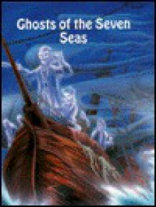 Ghosts of the Seven Seas - Stuart A. Kallen