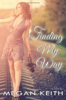 Finding My Way: 1 - Megan Keith