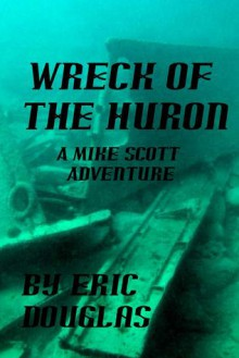 Wreck of the Huron - Eric L. Douglas
