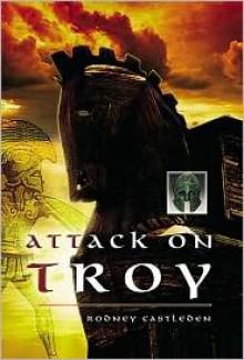 Attack On Troy - Rodney Castleden