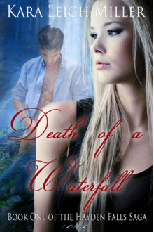 Death of a Waterfall - Kara Leigh Miller