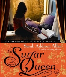 The Sugar Queen - Sarah Addison Allen, Ariadne Meyers