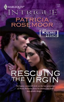 Rescuing The Virgin (The McKenna Legacy) - Patricia Rosemoor