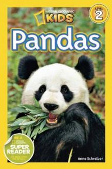 National Geographic Readers: Pandas - Anne Schreiber