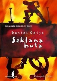 Szklana huta - Daniel Odija