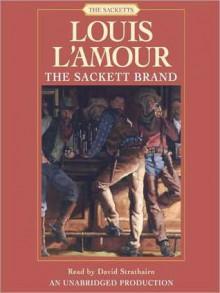 The Sackett Brand (Audio) - Louis L'Amour, David Strathairn