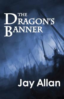 The Dragon's Banner - Jay Allan