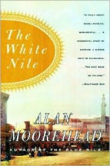 The White Nile - Alan Moorehead