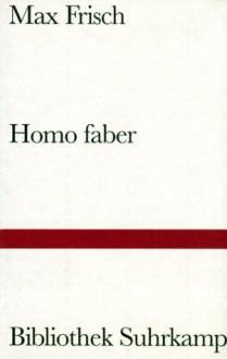 Homo faber - Max Frisch
