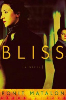 Bliss: A Novel - Ronit Matalon, Jessica Cohen