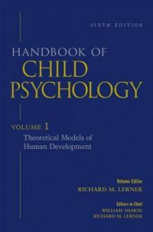 Handbook of Child Psychology, Theoretical Models of Human Development - William Damon, Richard M. Lerner