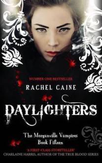 Daylighters - Rachel Caine