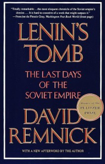 Lenin's Tomb: The Last Days of the Soviet Empire - David Remnick