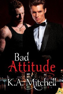 Bad Attitude (Bad in Baltimore, #3) - K.A. Mitchell