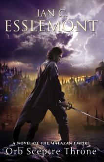 Orb Sceptre Throne: A Novel of the Malazan Empire (Novels of the Malazan Empire) - Ian C. Esslemont