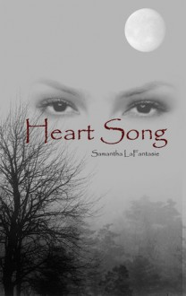 Heart Song - Samantha LaFantasie