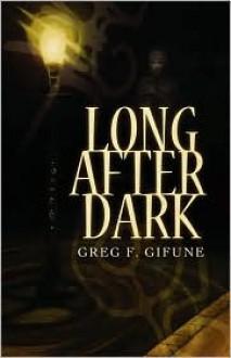 Long after Dark - Greg F. Gifune