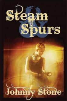 Steam & Spurs - Johnny Stone