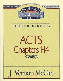 Acts 1-14 - J. Vernon McGee