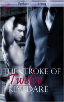 The Stroke of Twelve - Kim Dare