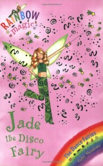 Jade the Disco Fairy - Daisy Meadows, Georgie Ripper