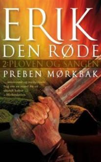 Erik den røde 2 - Ploven og sangen - Preben Mørkbak