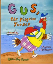 Gus, the Pilgrim Turkey - Teresa Bateman