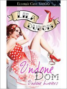 Undone Dom - Lila Dubois