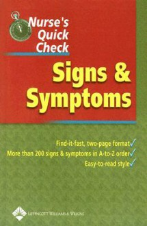 Nurse's Quick Check: Signs and Symptoms - Lippincott Williams & Wilkins, Springhouse