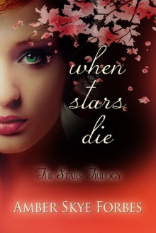 When Stars Die - Amber Forbes