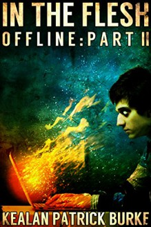 Offline: In The Flesh - Kealan Patrick Burke
