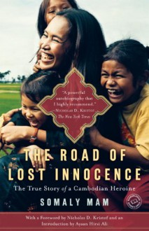 The Road of Lost Innocence: The True Story of a Cambodian Heroine - Somaly Mam, Nicholas D. Kristof, Ayaan Hirsi Ali