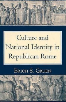 The Culture and National Identity in Republican Rome: Women Philosophers in Neoclassical France - Erich S. Gruen