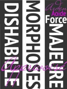 Apprivoisé (Dishabille, Morphoses, Force Majeure) - Arden Aoide