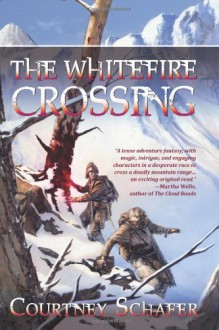 The Whitefire Crossing - Courtney Schafer