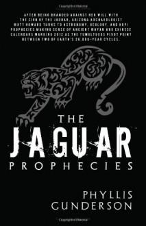 The Jaguar Prophecies - Phyllis Gunderson