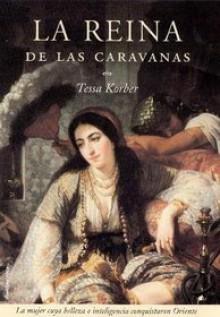 La Reina de las Caravanas - Tessa Korber