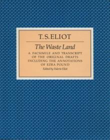 The Waste Land: Facsimile and transcript of the original drafts - Valerie Eliot, T.S. Eliot