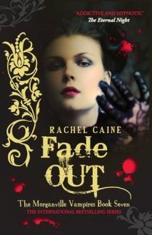 Fade Out (Morganville Vampires #7) - Rachel Caine, <b>Cynthia Holloway</b> - 4a5dbaa94d8360b27d5ce2738751edc7
