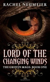 Lord of the Changing Winds - Rachel Neumeier