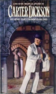 Behind the Crimson Blind (Sir Henry Merrivale, #21) - John K. Melling
