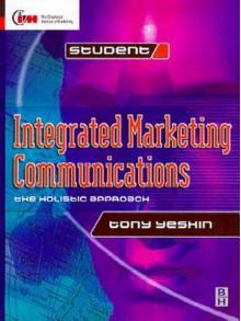 Integrated Marketing Communications - Tony Yeshin