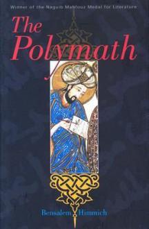 The Polymath - Bensalem Himmich, سالم حميش