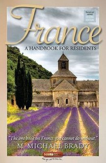 France: A Handbook for Residents. Michael M. Brady - M. Michael Brady