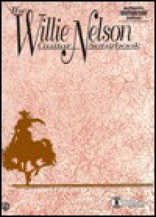 The Willie Nelson Songbook: Authentic Guitar Tab - Willie Nelson, Aaron Stang