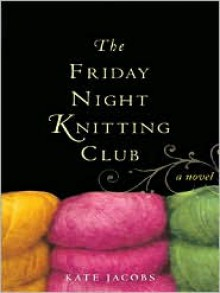 Friday Night Knitting Club (Audio) - Kate Jacobs, Carrington MacDuffie